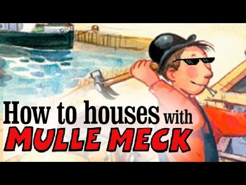 How to houses with Mulle Meck