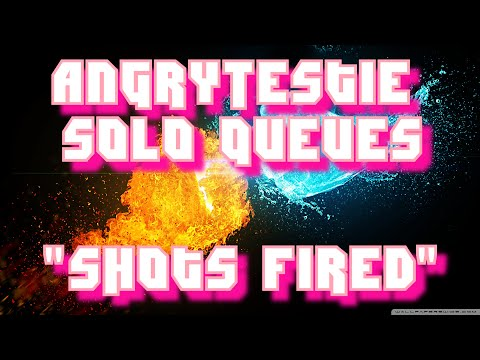 "Gaming: AngryTestie Solo Queues - ""Shots Fired"""