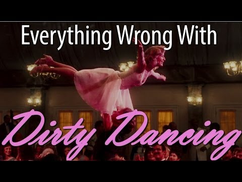Everything Wrong With Dirty Dancing In 8 Minutes Or Less